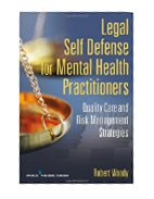 LEGAL SELF-DEFENSE FOR MENTAL HEALTH PRACTITIONERS