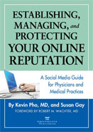 ESTABLISHING, MANAGING, AND PROTECTING YOUR ONLINE REPUTATION