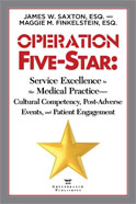 OPERATION FIVE-STAR: SERVICE EXCELLENCE IN THE MEDICAL PRACTICE—CULTURAL COMPETENCY, POST-ADVERSE EVENTS, AND PATIENT ENGAGEMENT