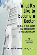 WHAT IT'S LIKE TO BECOME A DOCTOR