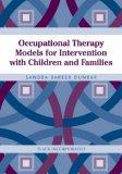 Image of the book cover for 'OCCUPATIONAL THERAPY MODELS FOR INTERVENTION WITH CHILDREN AND FAMILIES'