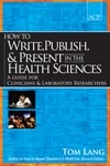 Image of the book cover for 'HOW TO WRITE, PUBLISH, & PRESENT IN THE HEALTH SCIENCES'