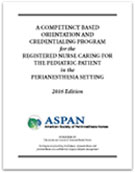 Image of the book cover for 'A Competency Based Orientation and Credentialing Program for the Registered Nurse Caring for the Pediatric Patient in the Perianesthesia Setting'