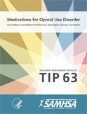 Image of the book cover for 'Treatment Improvement Protocol (TIP) 63: Medications for Opioid Use Disorder'