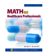 Image of the book cover for 'Math For Healthcare Professionals: Dosage Calculations And Fundamentals Of Medication Administration'