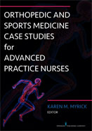 Image of the book cover for 'Orthopedic and Sports Medicine Case Studies for Advanced Practice Nurses'