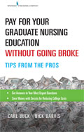 Image of the book cover for 'Pay for Your Graduate Nursing Education Without Going Broke'
