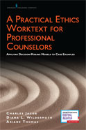 Image of the book cover for 'A Practical Ethics Worktext for Professional Counselors'