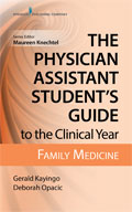Image of the book cover for 'The Physician Assistant Student's Guide to the Clinical Year: Family Medicine'