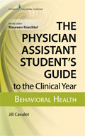 Image of the book cover for 'The Physician Assistant Student's Guide to the Clinical Year: Behavioral Health'