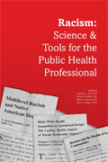 Image of the book cover for 'Racism: Science & Tools for the Public Health Professional'
