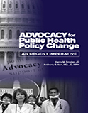 Image of the book cover for 'Advocacy for Public Health Policy Change'