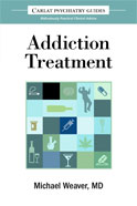 The Carlat Guide to Addiction Treatment