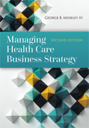 Image of the book cover for 'Managing Health Care Business Strategy'