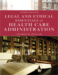 Image of the book cover for 'Legal and Ethical Essentials of Health Care Administration'