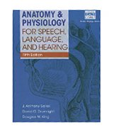 Image of the book cover for 'ANATOMY & PHYSIOLOGY FOR SPEECH, LANGUAGE, AND HEARING'