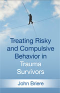 Image of the book cover for 'Treating Risky and Compulsive Behavior in Trauma Survivors'