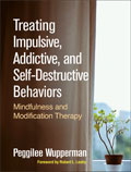 Image of the book cover for 'Treating Impulsive, Addictive, and Self-Destructive Behaviors'