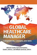 Image of the book cover for 'The Global Healthcare Manager: Competencies, Concepts, and Skills'