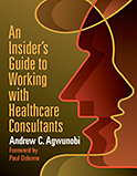 Image of the book cover for 'An Insider's Guide to Working with Healthcare Consultants'
