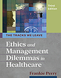 Image of the book cover for 'The Tracks We Leave: Ethics and Management Dilemmas in Healthcare'