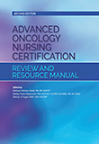 Image of the book cover for 'Advanced Oncology Nursing Certification Review and Resource Manual'