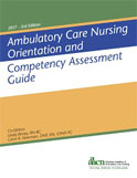 Image of the book cover for 'Ambulatory Care Nursing Orientation and Competency Assessment Guide'